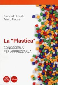 """La """"Plastica"""" - Conoscerla per apprezzarla"""